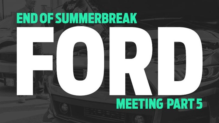 Ford meeting End of Summerbreak part 5